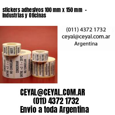 stickers adhesivos 100 mm x 150 mm  - Industrias y Oficinas