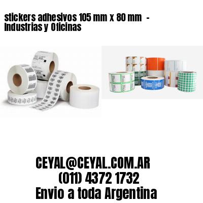 stickers adhesivos 105 mm x 80 mm  - Industrias y Oficinas