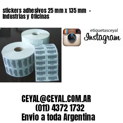 stickers adhesivos 25 mm x 135 mm  - Industrias y Oficinas