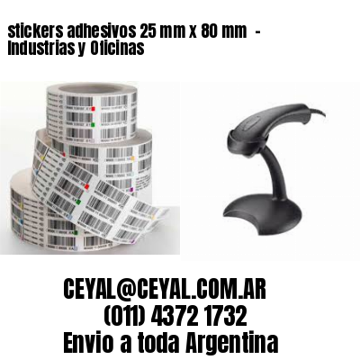 stickers adhesivos 25 mm x 80 mm  - Industrias y Oficinas