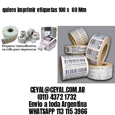 quiero imprimir etiquetas 100 x  60 Mm