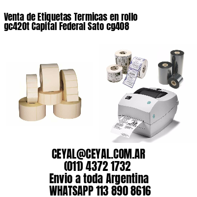 Venta de Etiquetas Termicas en rollo gc420t Capital Federal Sato cg408