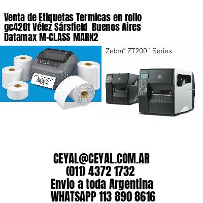 Venta de Etiquetas Termicas en rollo gc420t Vélez Sársfield  Buenos Aires Datamax M-CLASS MARK2