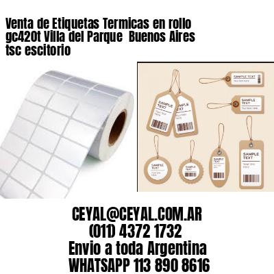 Venta de Etiquetas Termicas en rollo gc420t Villa del Parque  Buenos Aires tsc escitorio
