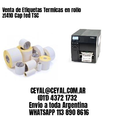 Venta de Etiquetas Termicas en rollo zt410 Cap fed TSC