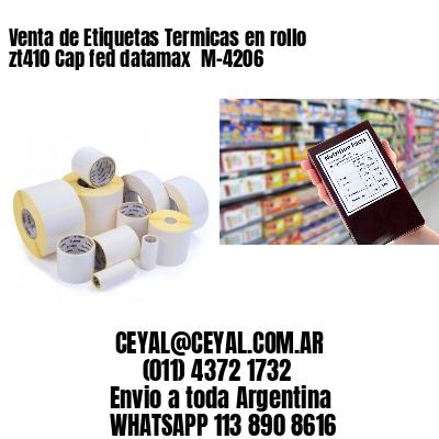 Venta de Etiquetas Termicas en rollo zt410 Cap fed datamax  M-4206