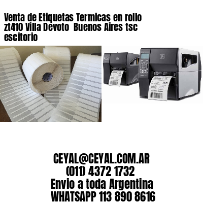 Venta de Etiquetas Termicas en rollo zt410 Villa Devoto  Buenos Aires tsc escitorio