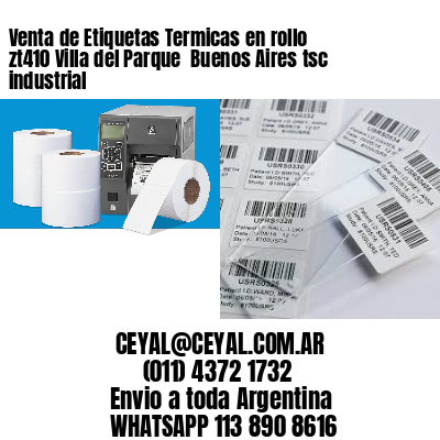 Venta de Etiquetas Termicas en rollo zt410 Villa del Parque  Buenos Aires tsc industrial