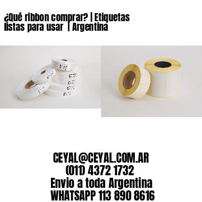 ¿Qué ribbon comprar?   Etiquetas listas para usar    Argentina