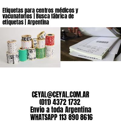 Etiquetas para centros médicos y vacunatorios | Busca fábrica de etiquetas | Argentina