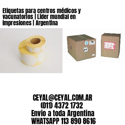 Etiquetas para centros médicos y vacunatorios | Líder mundial en impresiones | Argentina