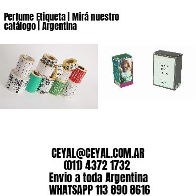 Perfume Etiqueta | Mirá nuestro catálogo | Argentina