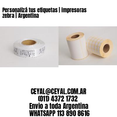 Personalizá tus etiquetas | impresoras zebra | Argentina