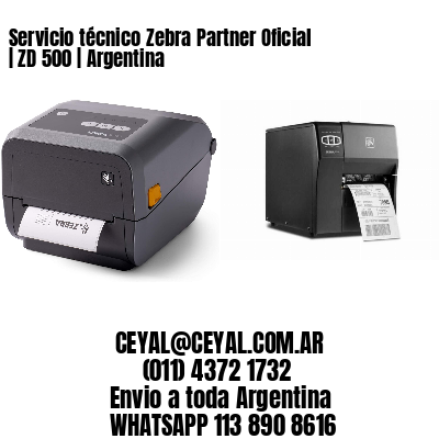 Servicio técnico Zebra Partner Oficial | ZD 500 | Argentina