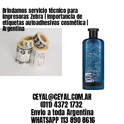 Brindamos servicio técnico para impresoras Zebra | Importancia de etiquetas autoadhesivas cosmética | Argentina
