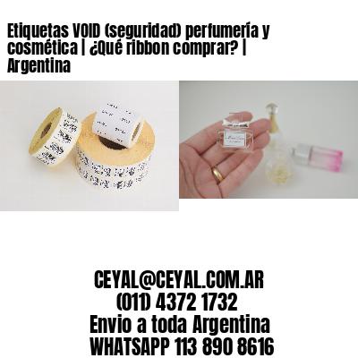 Etiquetas VOID (seguridad) perfumería y cosmética | ¿Qué ribbon comprar? | Argentina