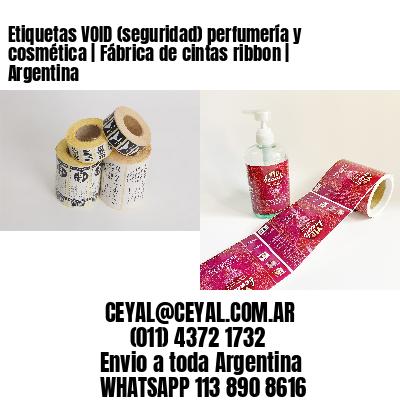Etiquetas VOID (seguridad) perfumería y cosmética | Fábrica de cintas ribbon | Argentina