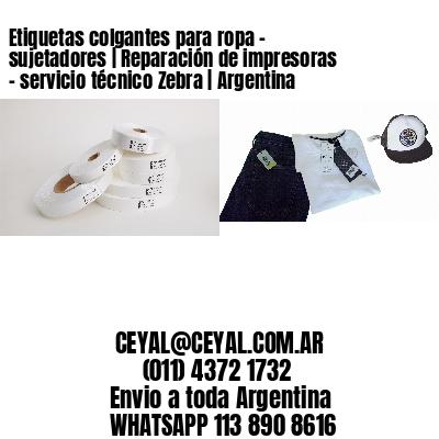 Etiquetas colgantes para ropa - sujetadores | Reparación de impresoras - servicio técnico Zebra | Argentina