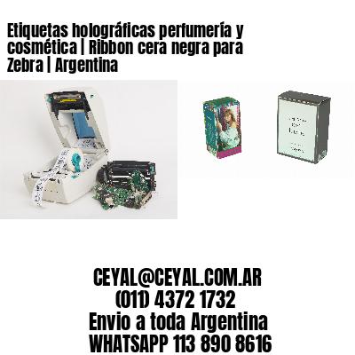 Etiquetas holográficas perfumería y cosmética | Ribbon cera negra para Zebra | Argentina