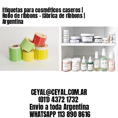 Etiquetas para cosméticos caseros   Rollo de ribbons - fábrica de ribbons   Argentina
