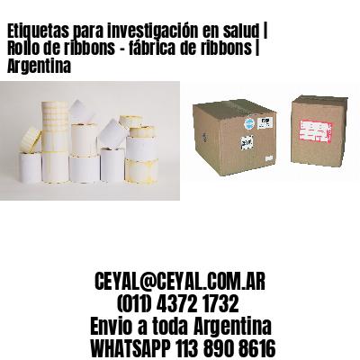 Etiquetas para investigación en salud | Rollo de ribbons - fábrica de ribbons | Argentina