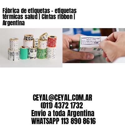 Fábrica de etiquetas - etiquetas térmicas salud | Cintas ribbon | Argentina