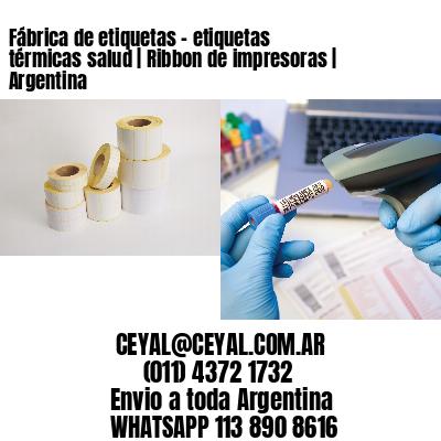 Fábrica de etiquetas - etiquetas térmicas salud | Ribbon de impresoras | Argentina